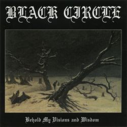 Review for Black Circle - Behold My Visions and Wisdom