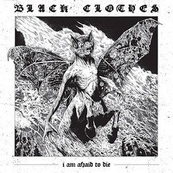 Review for Black Clothes - I Am Afraid to Die