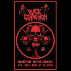 Review for Black Communion (COL) - Morbid Defilement of the Holy Flesh