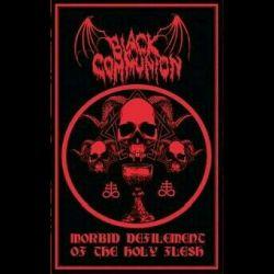 Black Communion (COL) - Morbid Defilement of the Holy Flesh