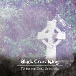 Review for Black Crow King - To Pay the Debt of Nature