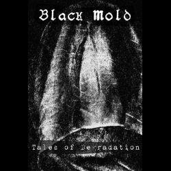 Black Mold - Tales of Degradation