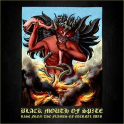 Reviews for Black Mouth of Spite - Rise from the Flames of Eternal War