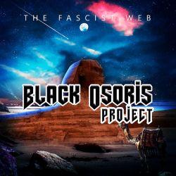 Black Osoris Project - The Fascist Web