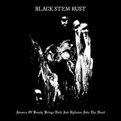 Reviews for Black Stem Rust - Absence of Beauty Brings Void and Ugliness into the Heart