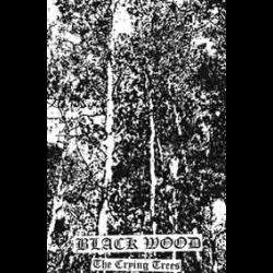 Reviews for Black Wood (PER) - The Crying Trees