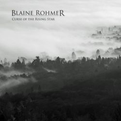Blaine Rohmer - Curse of the Rising Star