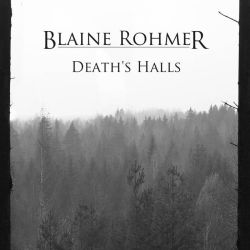 Reviews for Blaine Rohmer - Death's Halls
