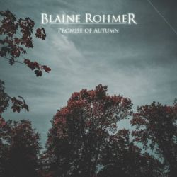 Reviews for Blaine Rohmer - Promise of Autumn