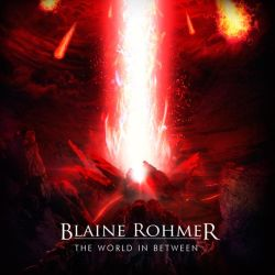Reviews for Blaine Rohmer - The World in Between