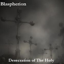 Review for Blaspherion (USA) - Desecration of the Holy