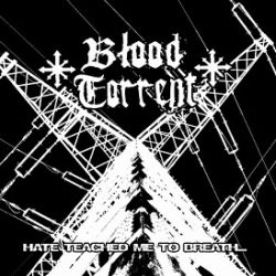 Review for Blood Torrent - Hate Teached Me to Breath