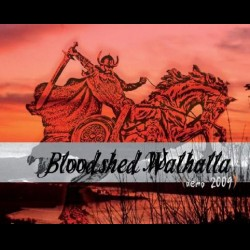 Reviews for Bloodshed Walhalla - Demo 2009