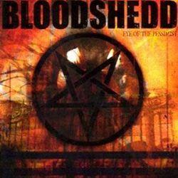 Reviews for Bloodshedd - Eye of the Pessimist