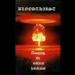 Review for Bloodthirst - Awaiting the Nuklear Holokaust