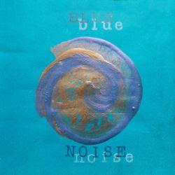 Blue Noise - Blue Noise