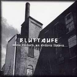 Review for Bluttaufe - Mein Fleisch An Deinen Lippen...