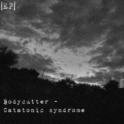 Review for Bodycutter - Catatonic Syndrome
