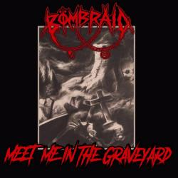Reviews for Bömbraid - Meet Me in the Graveyard