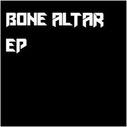 Review for Bone Altar - Bone Altar EP