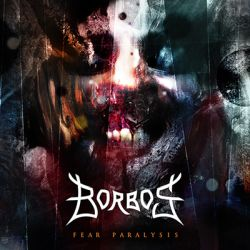 Borbos - Fear Paralysis