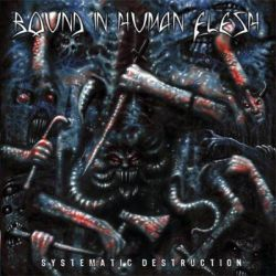 Review for Bound in Human Flesh - Systematic Destruction