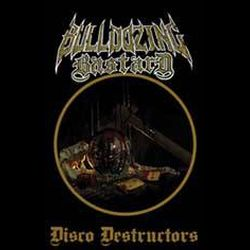 Review for Bulldozing Bastard - Disco Destructors