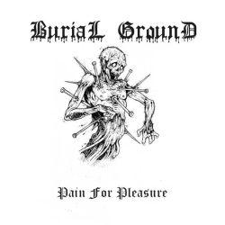 Reviews for Burial Ground (RUS) - Pain for Pleasure