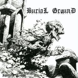Reviews for Burial Ground (RUS) - Sounds of Evil