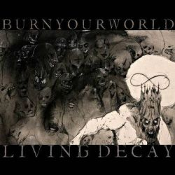 Review for Burn Your World - Living Decay