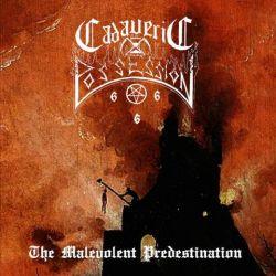 Reviews for Cadaveric Possession - The Malevolent Predestination