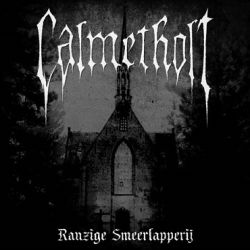 Review for Calmetholt - Ranzige Smeerlapperij