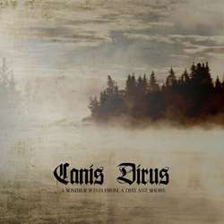 Reviews for Canis Dirus - A Somber Wind from a Distant Shore