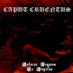 Review for Caput Cruentus - Aeterna Requiem ex Angelos