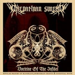 Review for Carpathian Sunrise - Doctrine of the Infidel (Bipolar Prayers of Bloodlust, Mercurian Chants & Essential Doom)