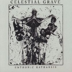Reviews for Celestial Grave - Chthonic Katharsis