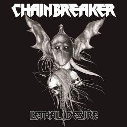 Chainbreaker - Lethal Desire