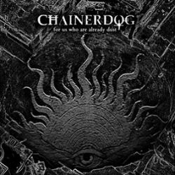 Review for Chainerdog - For Us Who Are Already Dust