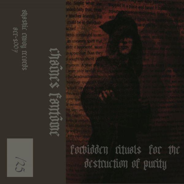 Chaînes Fantôme - Forbidden Rituals for the Destruction of Purity