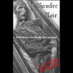 Review for Chambre Noir - Sodomize the Dead (For Satan)