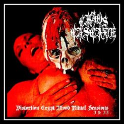 Chaos Cascade - Distortion Crypt Blood Ritual Sessions I & II