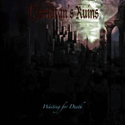 Charlatan's Ruins - Waiting for Death