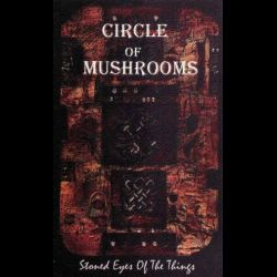 Review for Circle of Mushrooms - Stoned Eyes of the Things