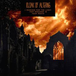 Review for Cloak of Altering - I Reached for the Light That Drowned in Your Mouth