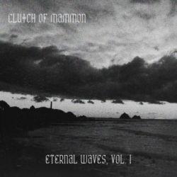 Clutch of Mammon - Eternal Waves - Vol. I