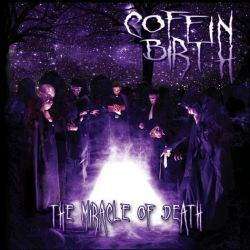 Review for Coffin Birth - The Miracle of Death