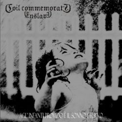 Review for Coil Commemorate Enslave - Agl'Infanti Provido è il Sonno Eterno