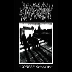 Corpse Shadow - Corpse Shadow
