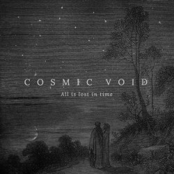 Cosmic Void - All Is Lost in Time