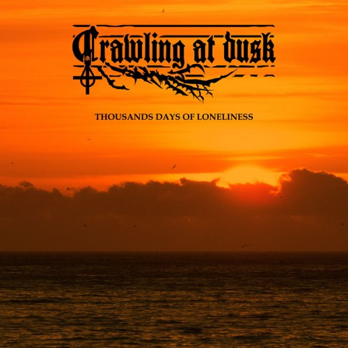 Reviews for Crawling at Dusk - Thousands Days of Loneliness